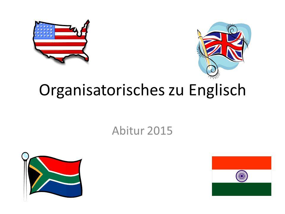 Organisatorisches zu Englisch Abitur 2015