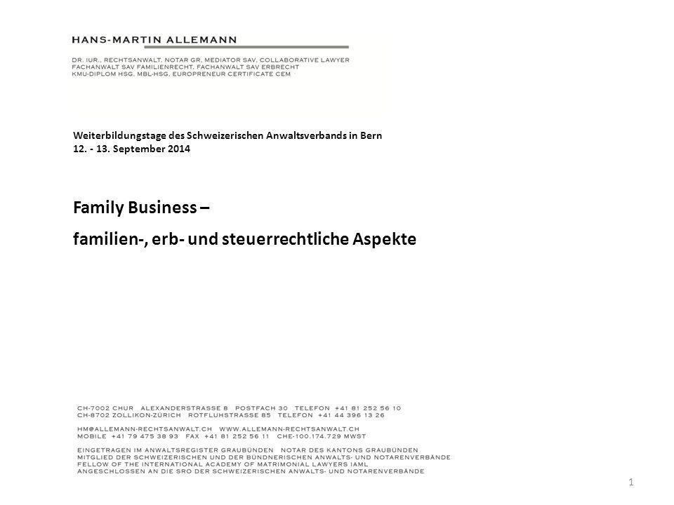 Inhaltsübersicht 1.Family Business 2.Steuerrecht 3.Vertrags- und Gesellschaftsrecht 4.Familienrecht 5.Erbrecht 6.Lösungspfade Literaturauswahl 2 Family Business – familien-, erb- und steuerrechtliche Aspekte