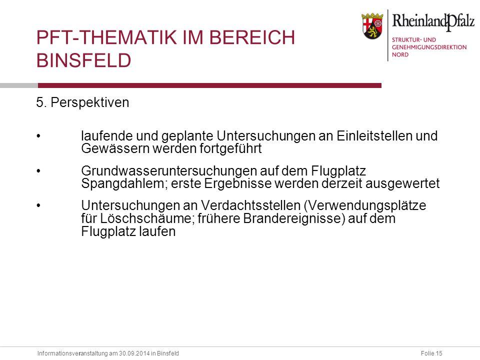 Informationsveranstaltung am 30.09.2014 in BinsfeldFolie 15 r 5. Perspektiven laufende und geplante Untersuchungen an Einleitstellen und Gewässern wer