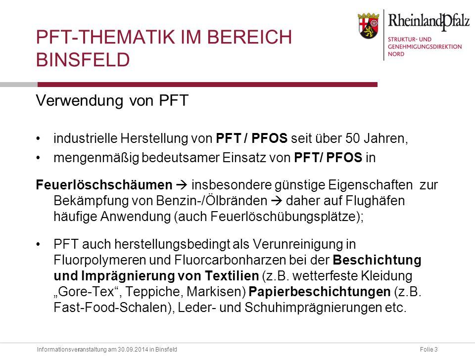 Informationsveranstaltung am 30.09.2014 in BinsfeldFolie 3 r Verwendung von PFT industrielle Herstellung von PFT / PFOS seit über 50 Jahren, mengenmäß
