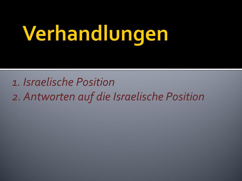 1. Israelische Position 2. Antworten auf die Israelische Position