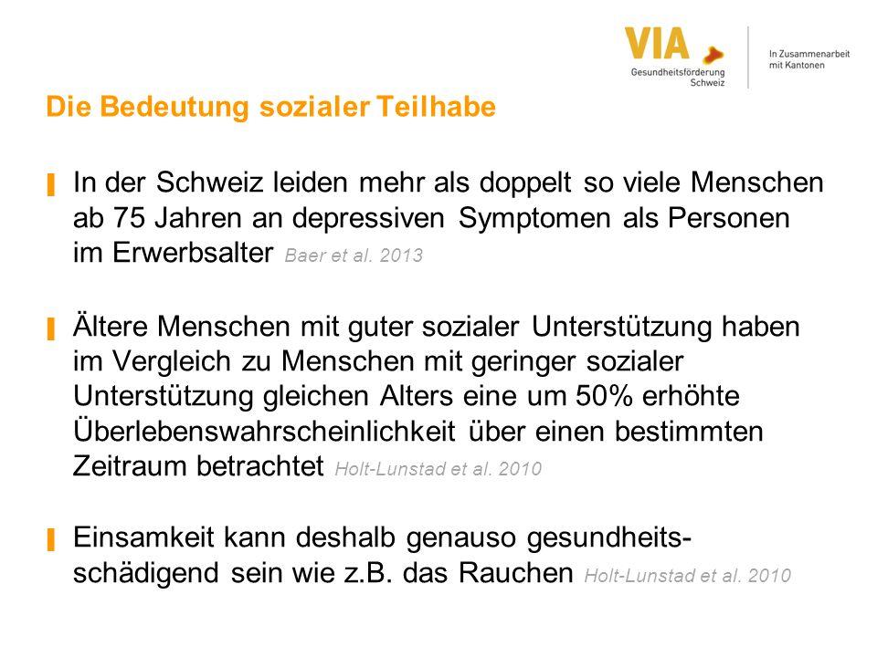 Die Bedeutung sozialer Teilhabe ▐ In der Schweiz leiden mehr als doppelt so viele Menschen ab 75 Jahren an depressiven Symptomen als Personen im Erwer