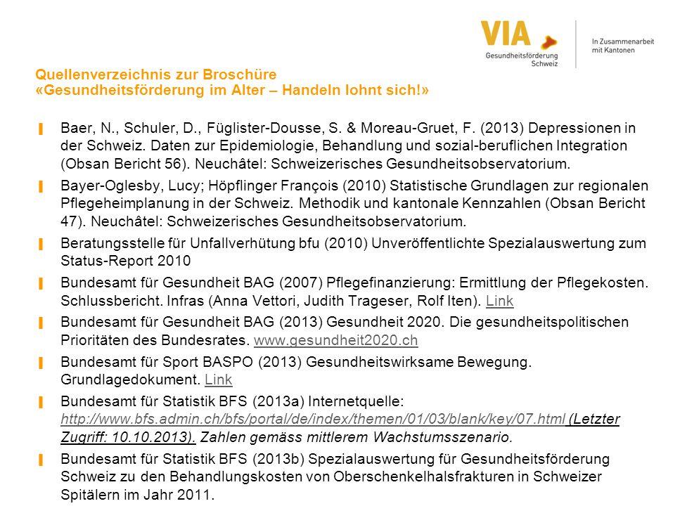 Quellenverzeichnis zur Broschüre «Gesundheitsförderung im Alter – Handeln lohnt sich!» ▐ Baer, N., Schuler, D., Füglister-Dousse, S. & Moreau-Gruet, F