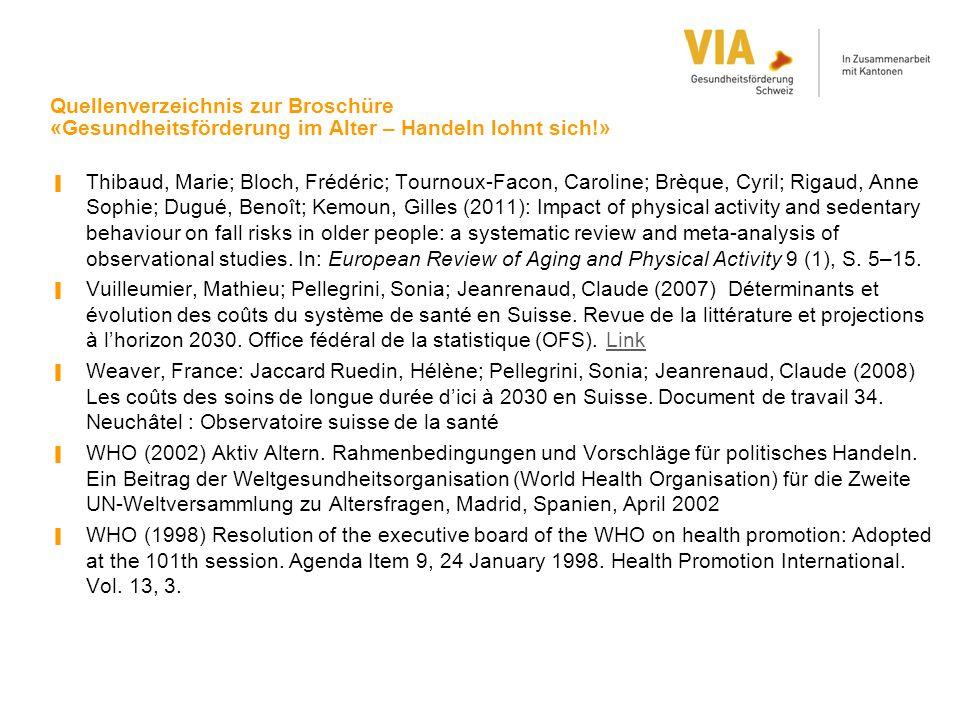 Quellenverzeichnis zur Broschüre «Gesundheitsförderung im Alter – Handeln lohnt sich!» ▐ Thibaud, Marie; Bloch, Frédéric; Tournoux-Facon, Caroline; Br