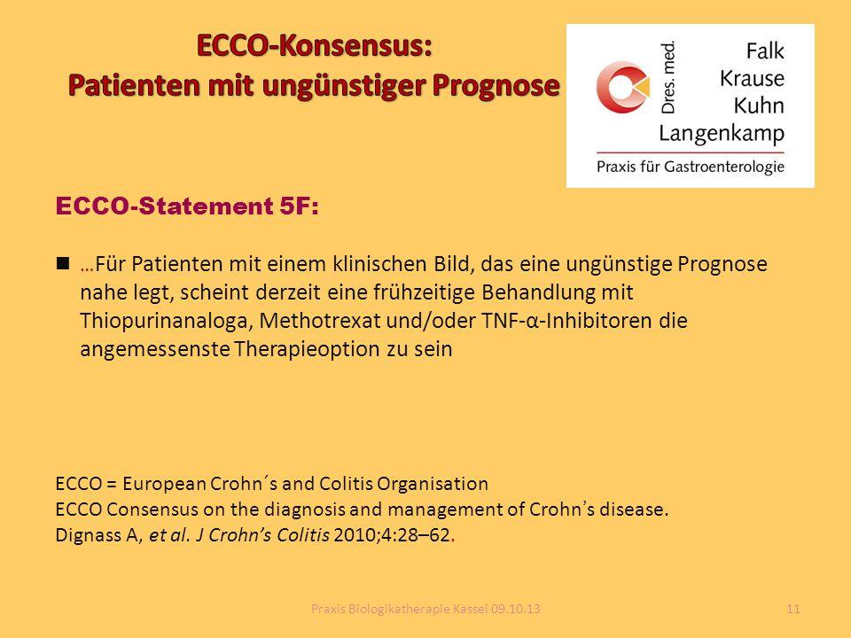 ECCO-Statement 5F: … Für Patienten mit einem klinischen Bild, das eine ungünstige Prognose nahe legt, scheint derzeit eine frühzeitige Behandlung mit