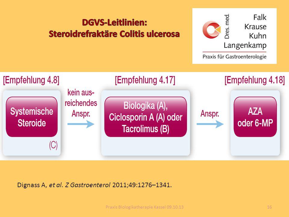 Dignass A, et al. Z Gastroenterol 2011;49:1276–1341. 16Praxis Biologikatherapie Kassel 09.10.13