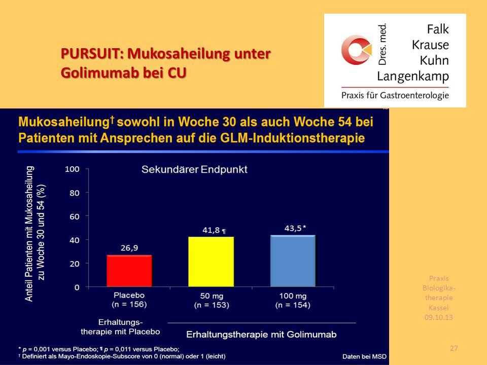PURSUIT: Mukosaheilung unter Golimumab bei CU 27 Praxis Biologika- therapie Kassel 09.10.13