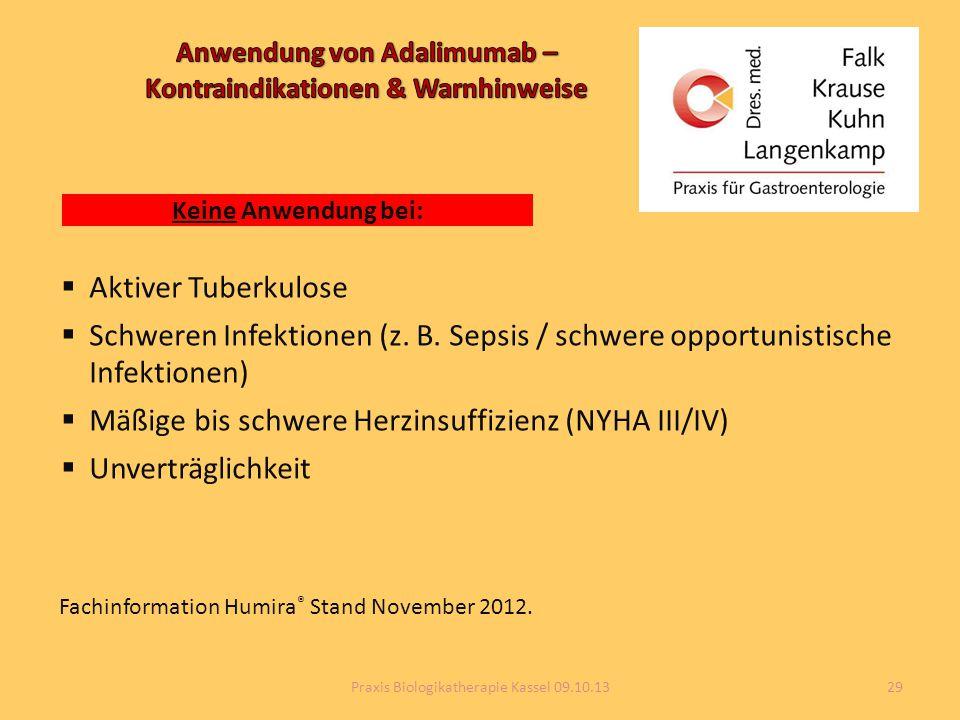 Keine Anwendung bei:  Aktiver Tuberkulose  Schweren Infektionen (z. B. Sepsis / schwere opportunistische Infektionen)  Mäßige bis schwere Herzinsuf