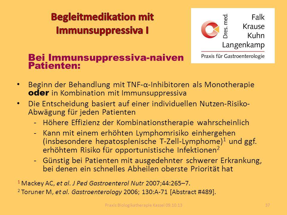 Bei Immunsuppressiva-naiven Patienten: Beginn der Behandlung mit TNF-α-Inhibitoren als Monotherapie oder in Kombination mit Immunsuppressiva Die Entsc