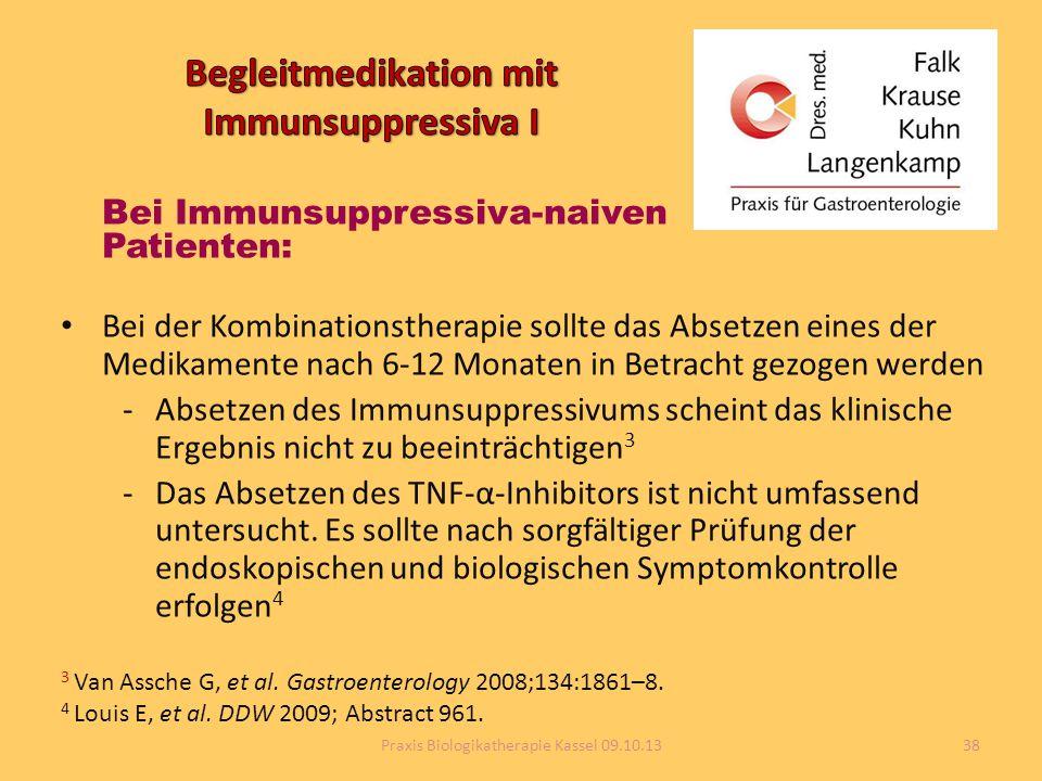 Bei Immunsuppressiva-naiven Patienten: Bei der Kombinationstherapie sollte das Absetzen eines der Medikamente nach 6-12 Monaten in Betracht gezogen we