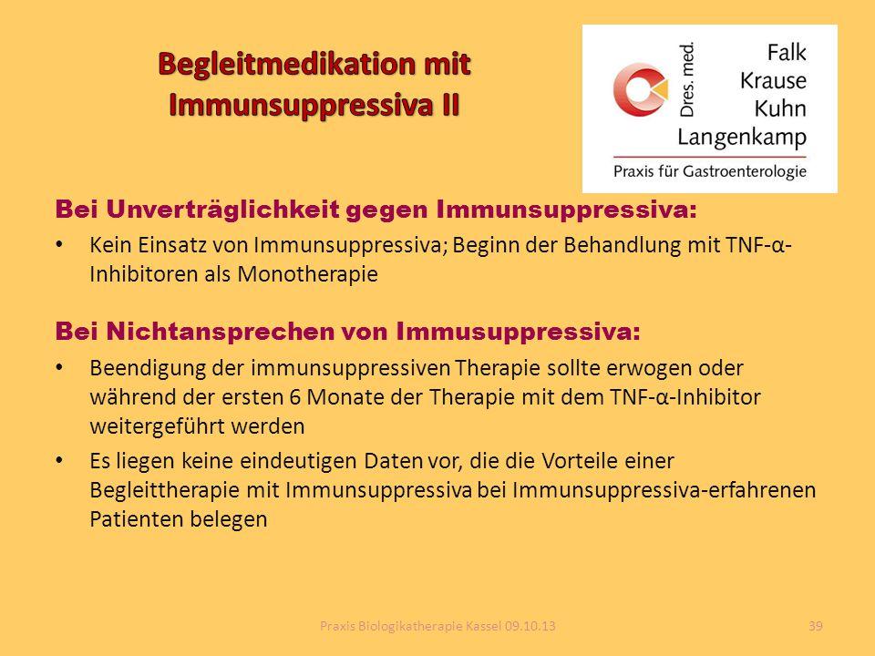 Bei Unverträglichkeit gegen Immunsuppressiva: Kein Einsatz von Immunsuppressiva; Beginn der Behandlung mit TNF-α- Inhibitoren als Monotherapie Bei Nic