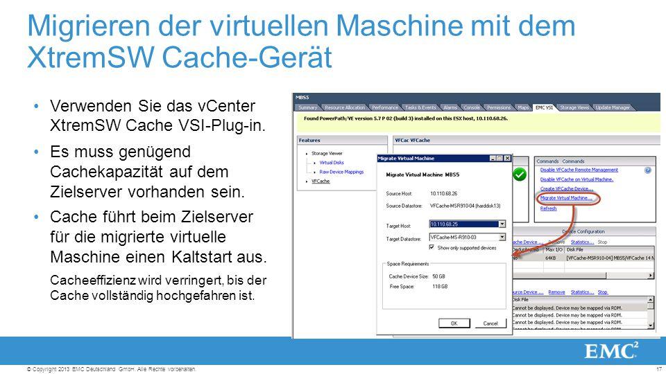 17© Copyright 2013 EMC Deutschland GmbH. Alle Rechte vorbehalten.