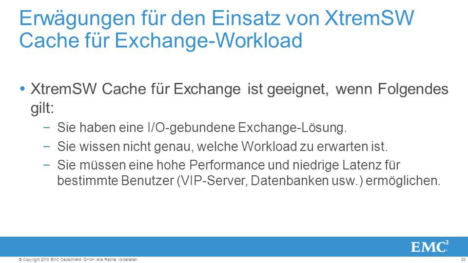 33© Copyright 2013 EMC Deutschland GmbH. Alle Rechte vorbehalten.