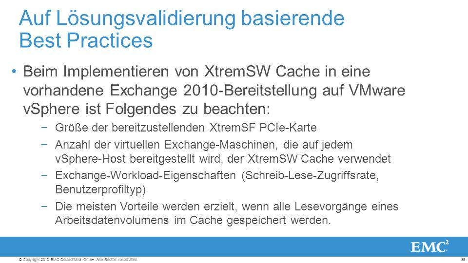35© Copyright 2013 EMC Deutschland GmbH. Alle Rechte vorbehalten.