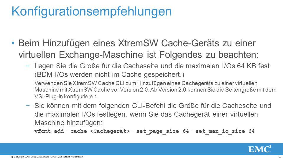 37© Copyright 2013 EMC Deutschland GmbH. Alle Rechte vorbehalten.