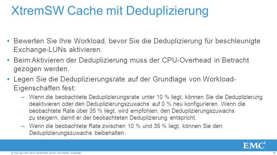 38© Copyright 2013 EMC Deutschland GmbH. Alle Rechte vorbehalten.