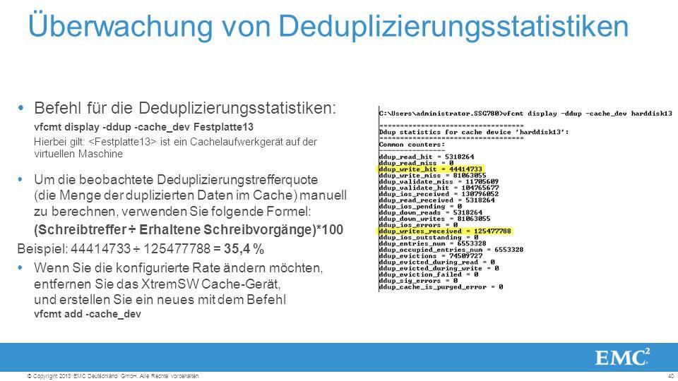 40© Copyright 2013 EMC Deutschland GmbH. Alle Rechte vorbehalten.