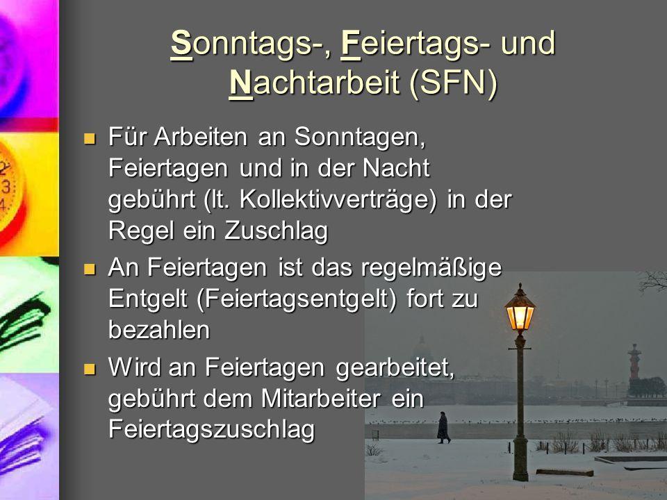 Sonntags-, Feiertags- und Nachtarbeit (SFN) Für Arbeiten an Sonntagen, Feiertagen und in der Nacht gebührt (lt.