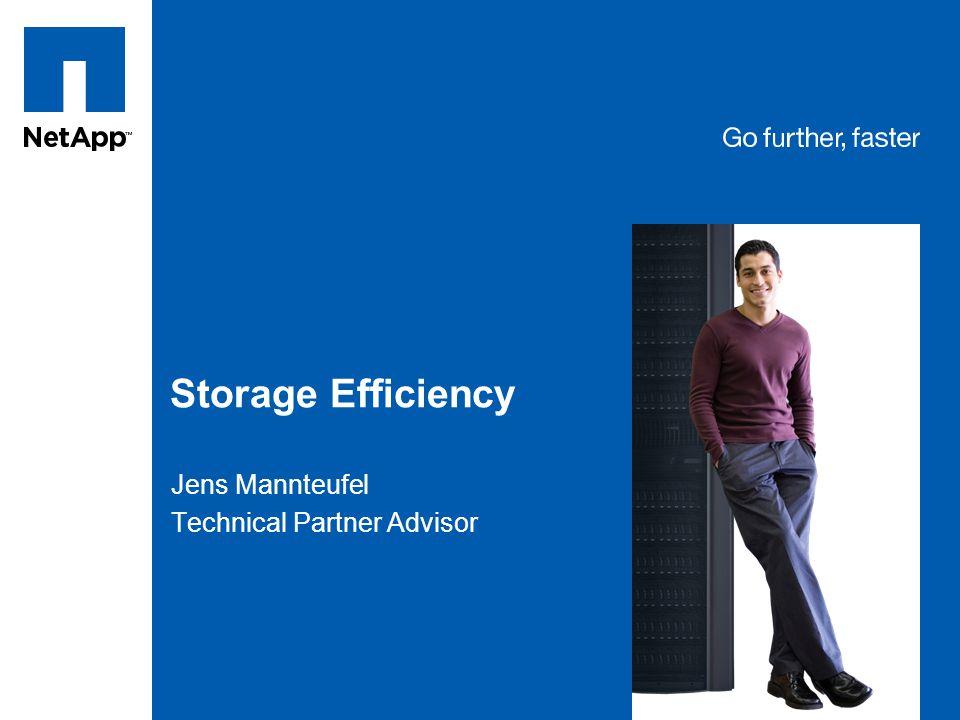 Tag line, tag line Storage Efficiency Jens Mannteufel Technical Partner Advisor