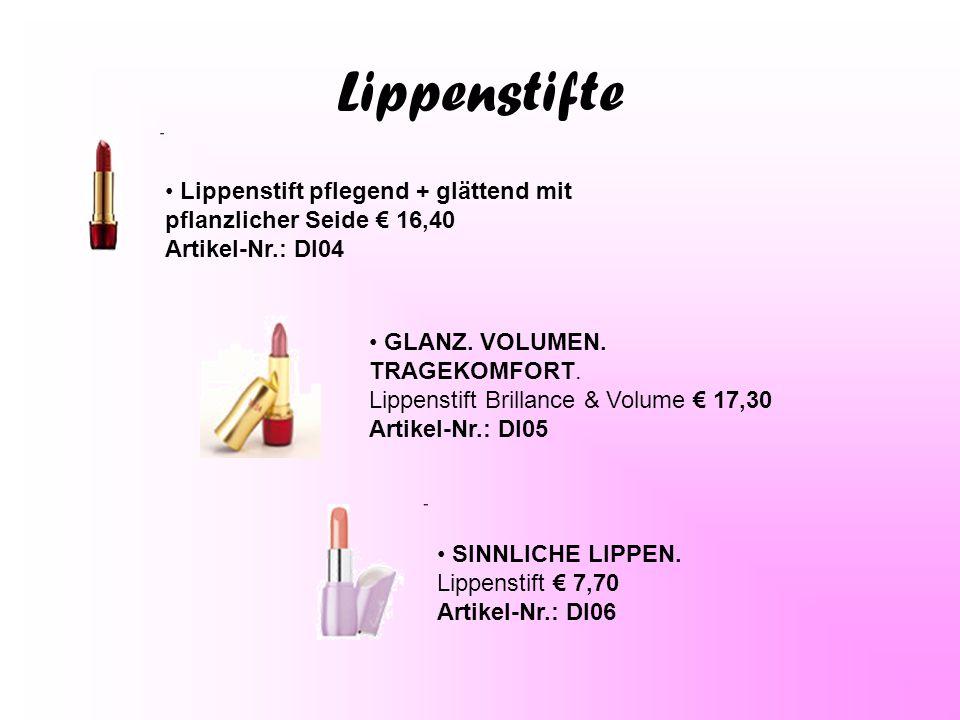 Lippenstifte Lippenstift pflegend + glättend mit pflanzlicher Seide € 16,40 Artikel-Nr.: Dl04 GLANZ. VOLUMEN. TRAGEKOMFORT. Lippenstift Brillance & Vo