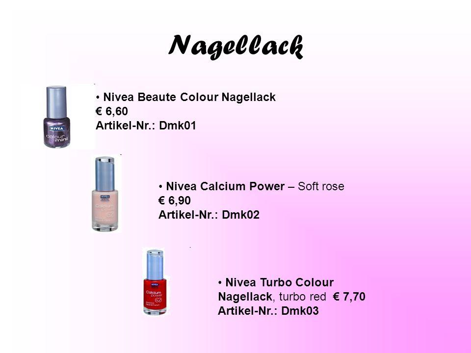 Nagellack Nivea Beaute Colour Nagellack € 6,60 Artikel-Nr.: Dmk01 Nivea Calcium Power – Soft rose € 6,90 Artikel-Nr.: Dmk02 Nivea Turbo Colour Nagella