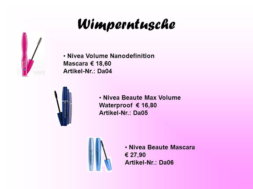 Wimperntusche Nivea Volume Nanodefinition Mascara € 18,60 Artikel-Nr.: Da04 Nivea Beaute Max Volume Waterproof € 16,80 Artikel-Nr.: Da05 Nivea Beaute