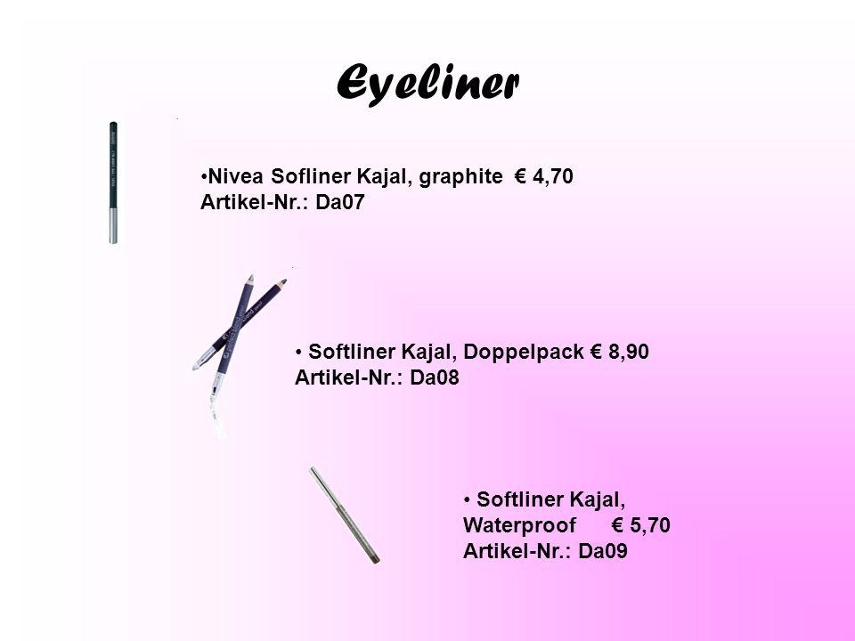 Eyeliner Nivea Sofliner Kajal, graphite € 4,70 Artikel-Nr.: Da07 Softliner Kajal, Doppelpack € 8,90 Artikel-Nr.: Da08 Softliner Kajal, Waterproof € 5,