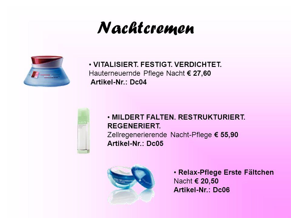 Make-up PERFEKTER TEINT UND 14H HALT Make-up-Fluid ohne abzufärben € 15,80 Artikel-Nr.: Dm01 EIN MATTIERTER, FRISCHER UND SAMTIGER TEINT Mattierendes Make-up-Fluid € 13,90 Artikel-Nr.: Dm02 EINE GLATTE, EBENMÄSSIGE HAUT UND EIN STRAHLENDER TEINT Pflegendes Creme-Make-up € 14,90 Artikel-Nr.: Dm03
