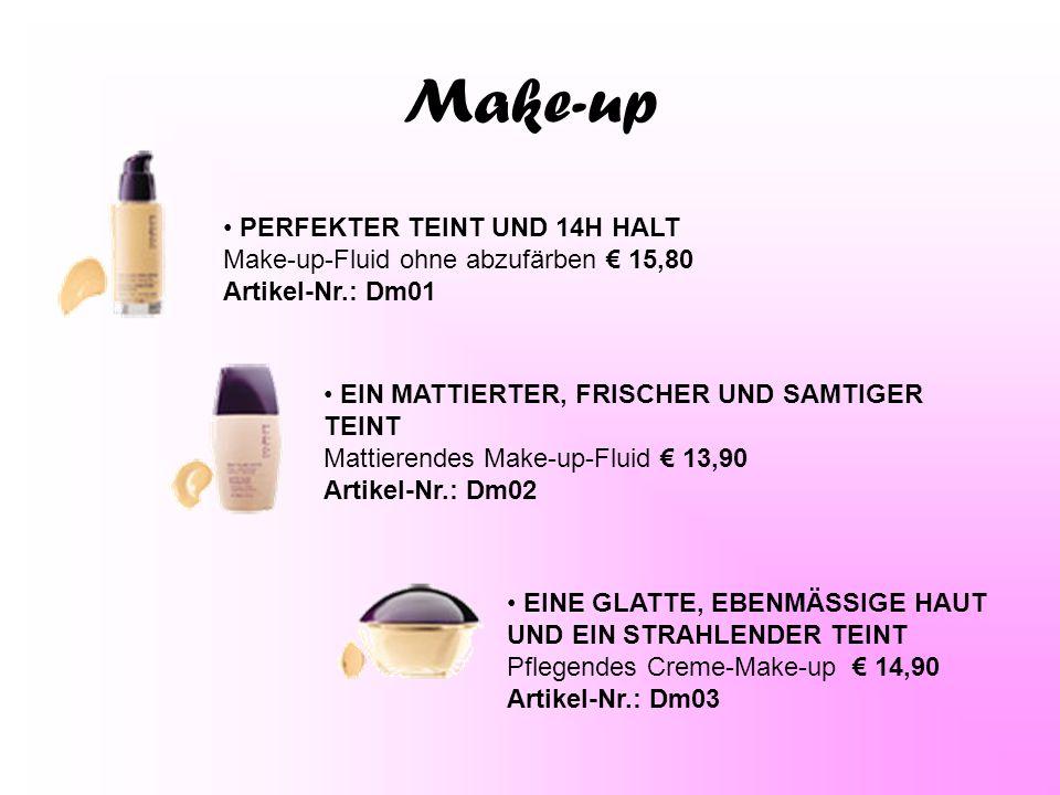 Make-up PERFEKTER TEINT UND 14H HALT Make-up-Fluid ohne abzufärben € 15,80 Artikel-Nr.: Dm01 EIN MATTIERTER, FRISCHER UND SAMTIGER TEINT Mattierendes