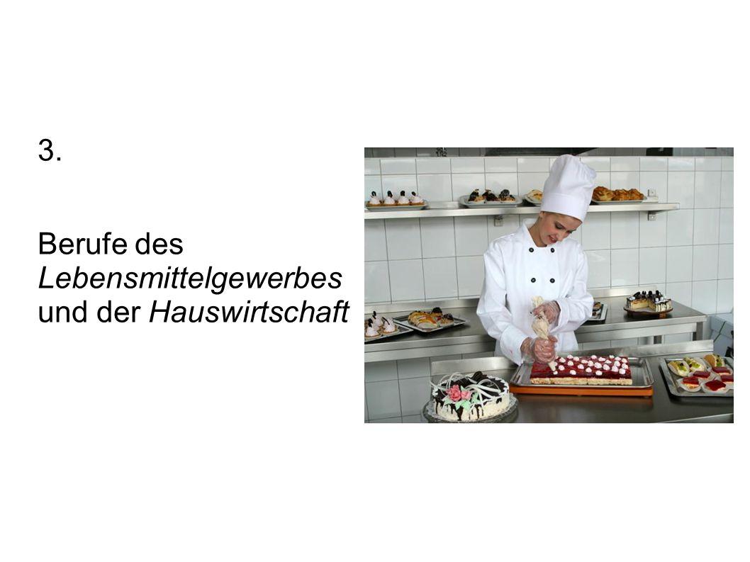 3. Berufe des Lebensmittelgewerbes und der Hauswirtschaft