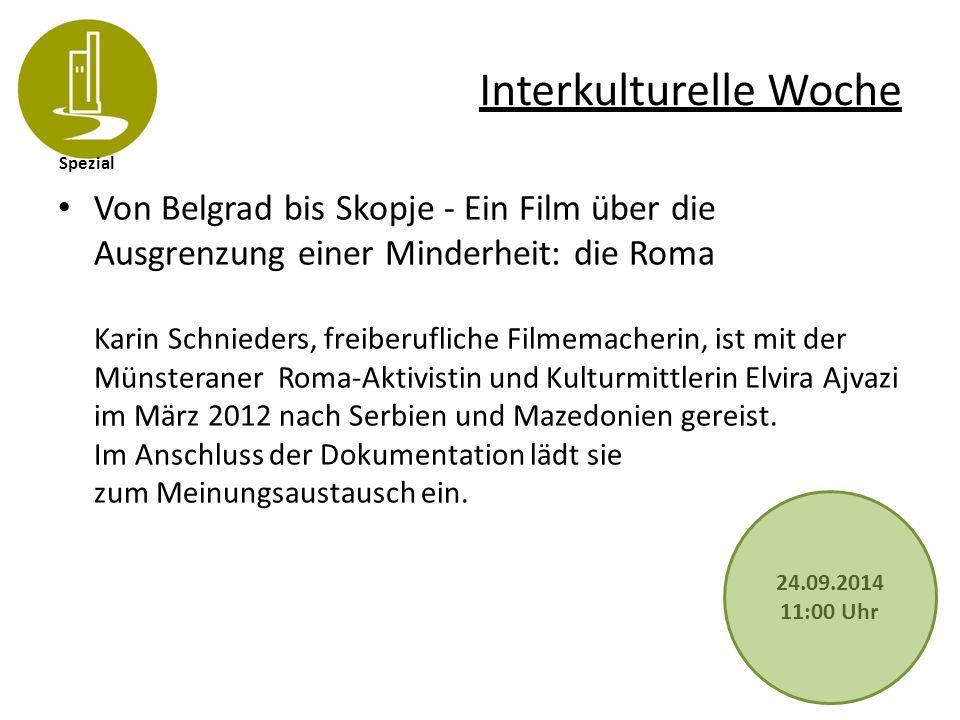 Spezial Interkulturelle Woche Von Belgrad bis Skopje - Ein Film über die Ausgrenzung einer Minderheit: die Roma Karin Schnieders, freiberufliche Filme