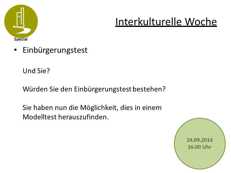 Spezial Interkulturelle Woche Einbürgerungstest Und Sie? Würden Sie den Einbürgerungstest bestehen? Sie haben nun die Möglichkeit, dies in einem Model