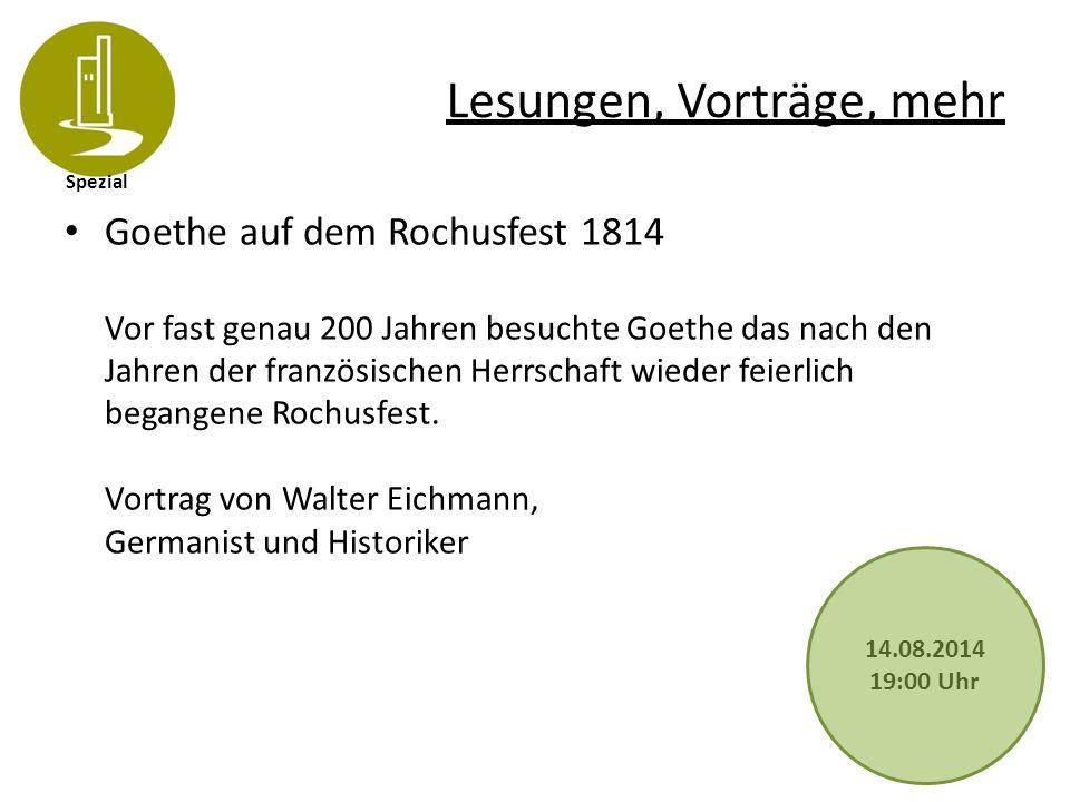 Spezial Lesungen, Vorträge, mehr Goethe auf dem Rochusfest 1814 Vor fast genau 200 Jahren besuchte Goethe das nach den Jahren der französischen Herrsc