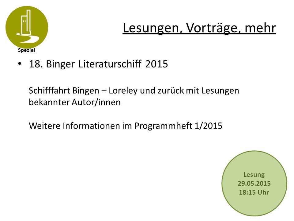 Spezial Lesungen, Vorträge, mehr 18. Binger Literaturschiff 2015 Schifffahrt Bingen – Loreley und zurück mit Lesungen bekannter Autor/innen Weitere In
