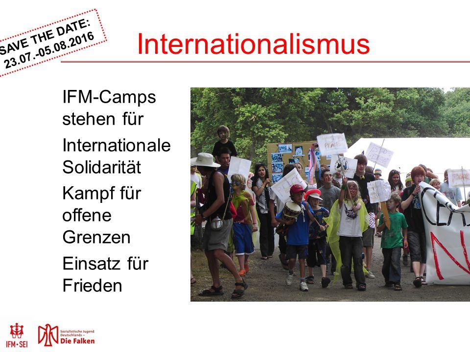 SAVE THE DATE: 23.07.-05.08.2016 Das IFM-Camp 2016 Wer soll kommen.