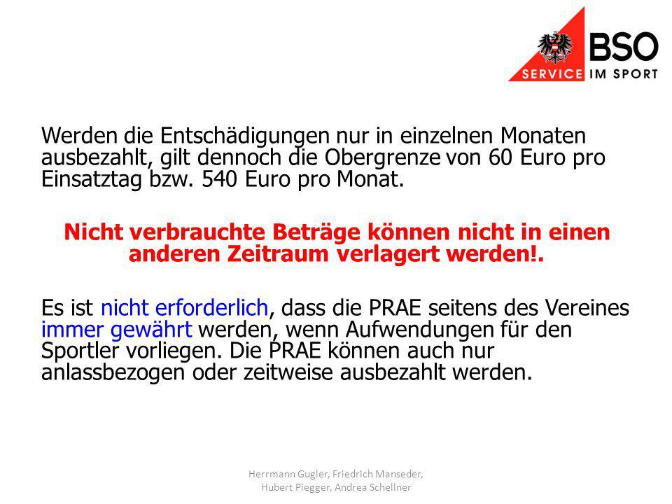 Werden die Entschädigungen nur in einzelnen Monaten ausbezahlt, gilt dennoch die Obergrenze von 60 Euro pro Einsatztag bzw.