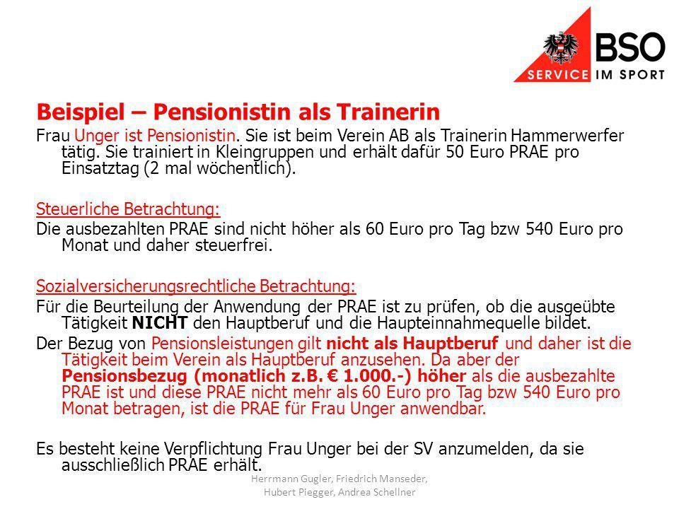 Beispiel – Pensionistin als Trainerin Frau Unger ist Pensionistin.