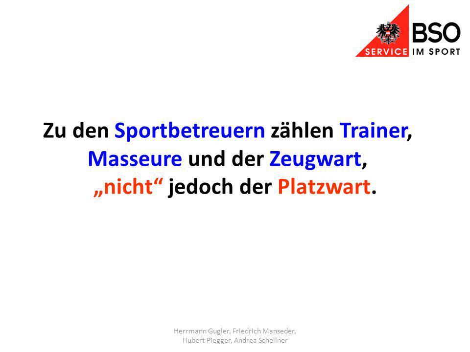 """Zu den Sportbetreuern zählen Trainer, Masseure und der Zeugwart, """"nicht jedoch der Platzwart."""