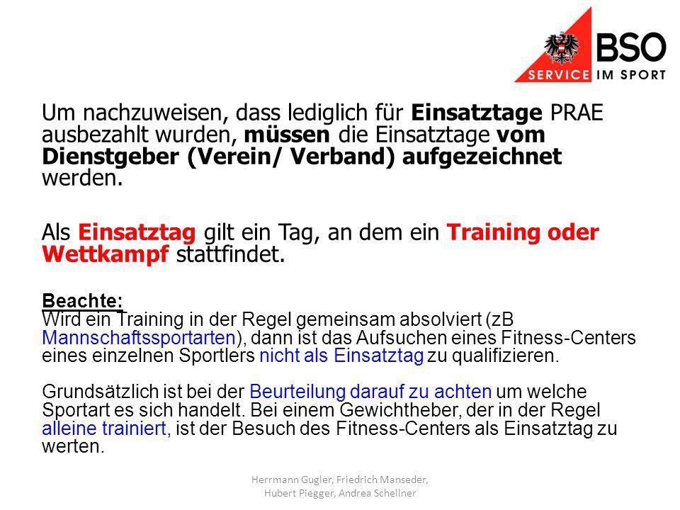 Um nachzuweisen, dass lediglich für Einsatztage PRAE ausbezahlt wurden, müssen die Einsatztage vom Dienstgeber (Verein/ Verband) aufgezeichnet werden.