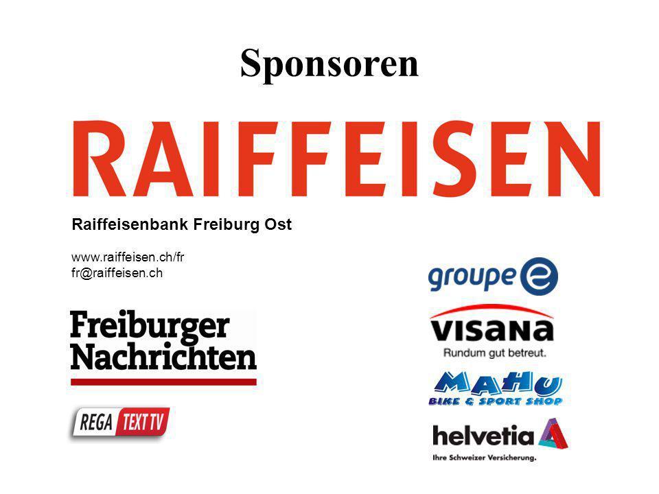Sponsoren Raiffeisenbank Freiburg Ost www.raiffeisen.ch/fr fr@raiffeisen.ch
