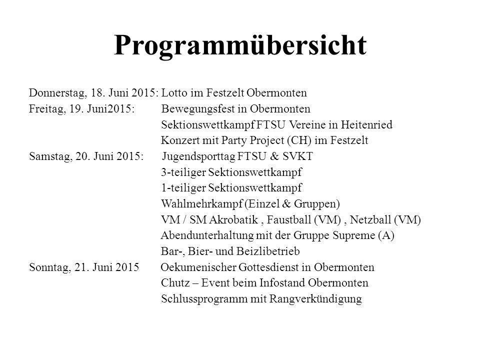 Programmübersicht Donnerstag, 18. Juni 2015: Lotto im Festzelt Obermonten Freitag, 19. Juni2015: Bewegungsfest in Obermonten Sektionswettkampf FTSU Ve