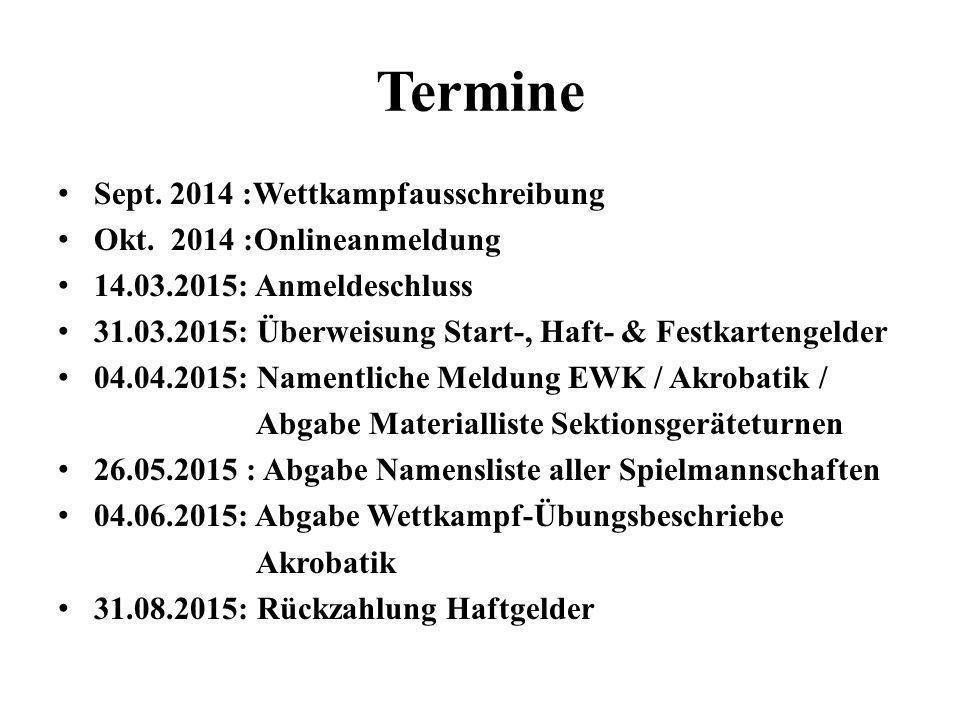 Termine Sept. 2014 :Wettkampfausschreibung Okt. 2014 :Onlineanmeldung 14.03.2015: Anmeldeschluss 31.03.2015: Überweisung Start-, Haft- & Festkartengel
