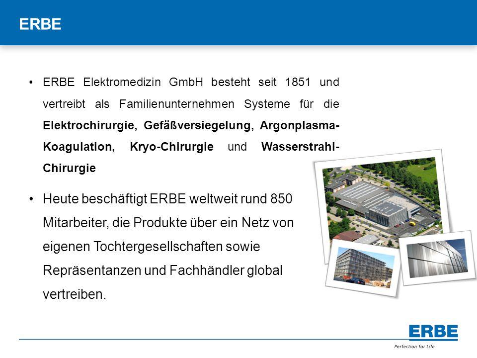 Titelmasterformat durch Klicken bearbeiten ERBE Elektromedizin GmbH besteht seit 1851 und vertreibt als Familienunternehmen Systeme für die Elektrochi