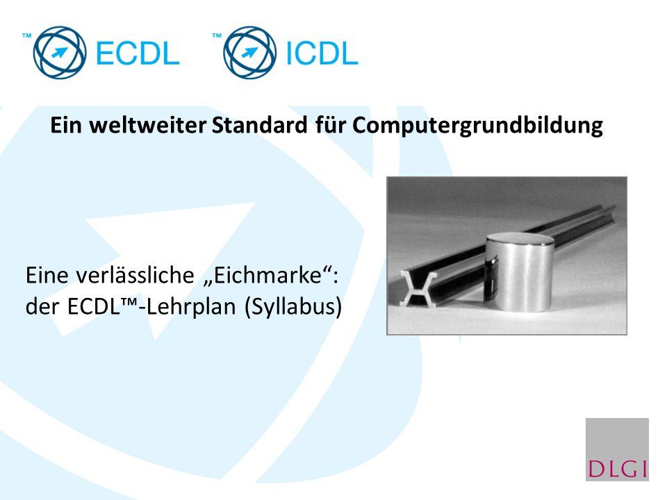"""Ein weltweiter Standard für Computergrundbildung Eine verlässliche """"Eichmarke"""": der ECDL™-Lehrplan (Syllabus)"""