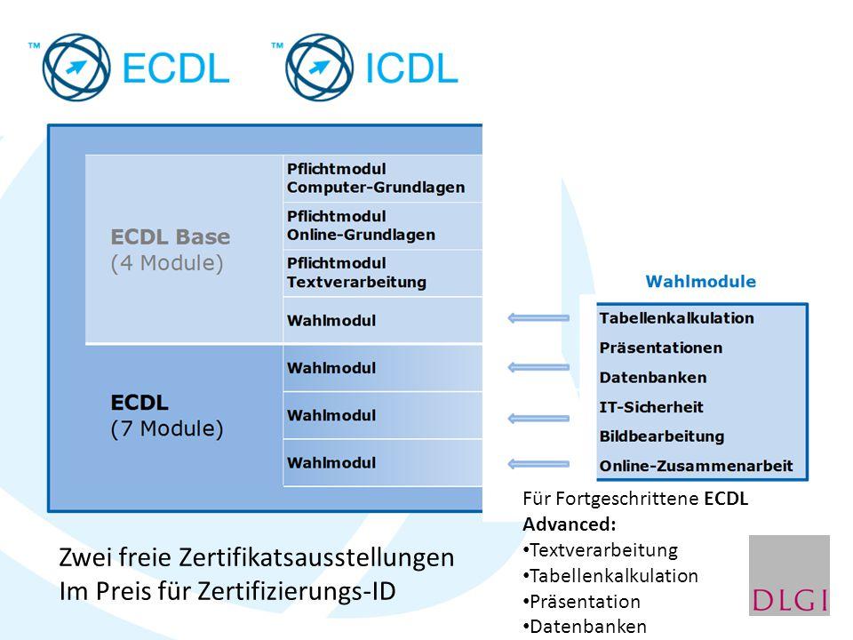 Zwei freie Zertifikatsausstellungen Im Preis für Zertifizierungs-ID Für Fortgeschrittene ECDL Advanced: Textverarbeitung Tabellenkalkulation Präsentat