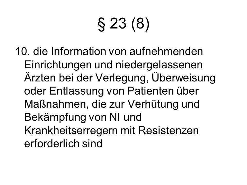 § 23 (8) 10. die Information von aufnehmenden Einrichtungen und niedergelassenen Ärzten bei der Verlegung, Überweisung oder Entlassung von Patienten ü