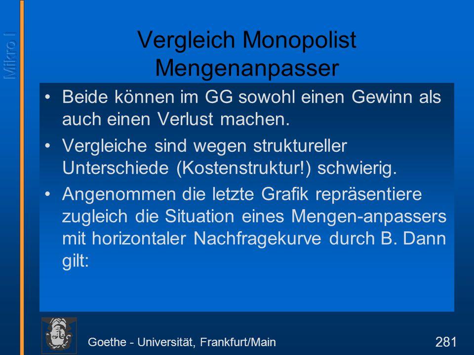 Goethe - Universität, Frankfurt/Main 281 Beide können im GG sowohl einen Gewinn als auch einen Verlust machen. Vergleiche sind wegen struktureller Unt