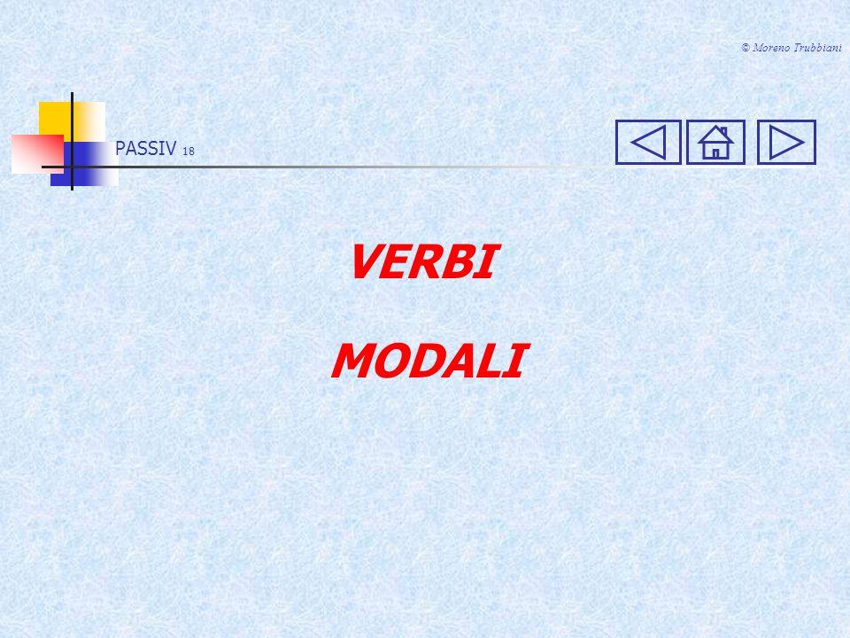 PASSIV 17 © Moreno Trubbiani FUTUR (werden + infinito) ATTIVO Peter wird den Mercedes kaufen.
