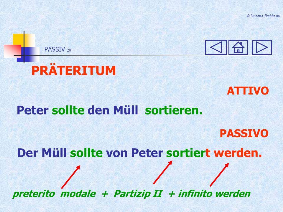 PASSIV 19 © Moreno Trubbiani PRÄSENS ATTIVO Peter soll den Müll sortieren.