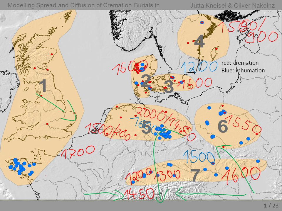 Jutta Kneisel & Oliver Nakoinz Modelling Spread and Diffusion of Cremation Burials in Bronze 2 / 23 England und Armorika